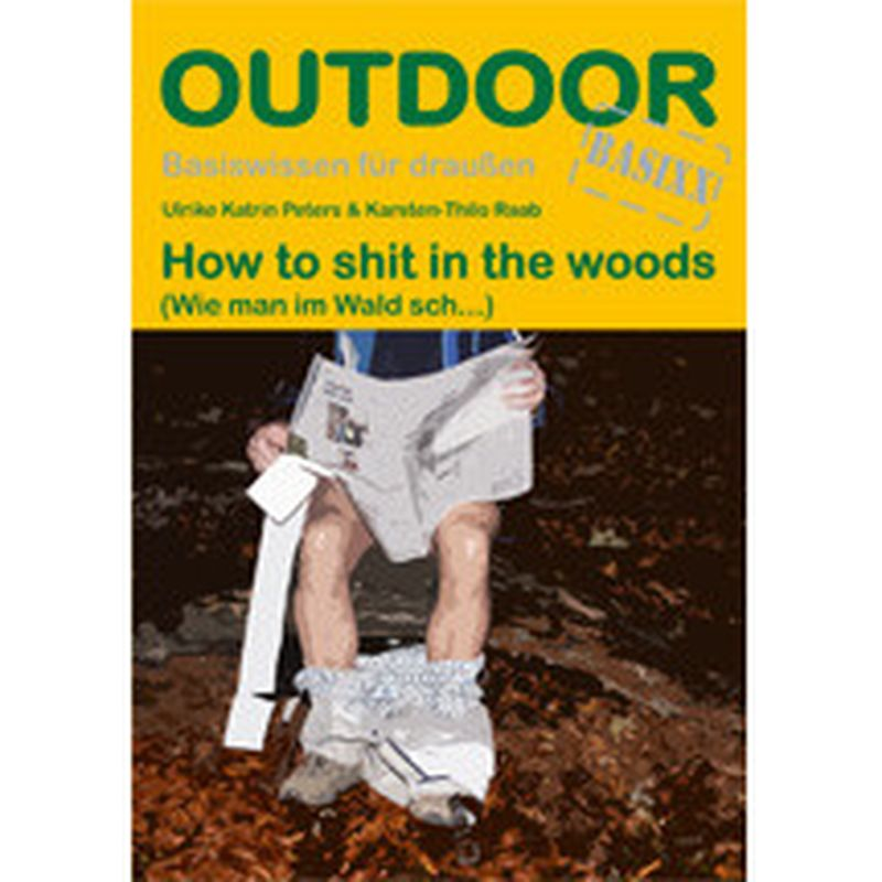 Outdoor How to shit in the woods